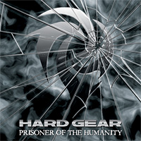HARD GEAR/PRISONER OF THE HUMANITY